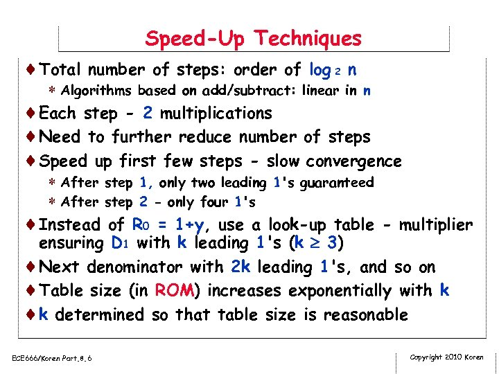 Speed-Up Techniques ¨Total number of steps: order of log 2 n * Algorithms based