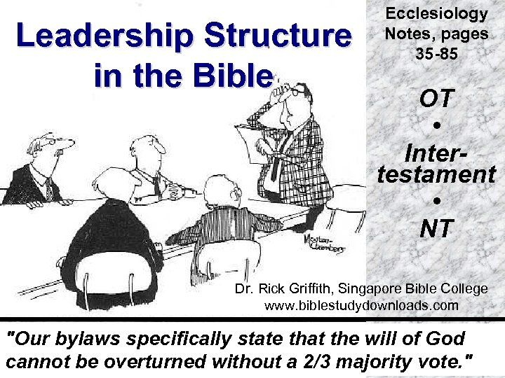Leadership Structure in the Bible Ecclesiology Notes, pages 35 -85 OT • Intertestament •