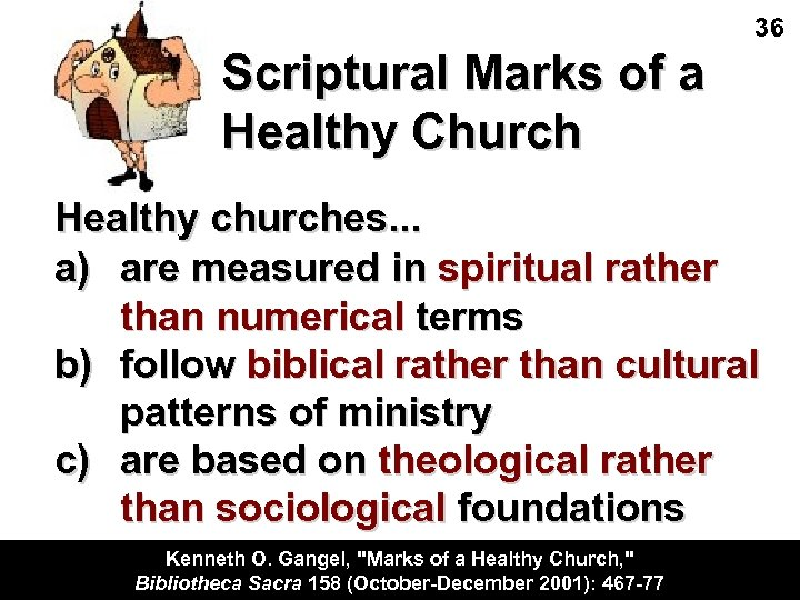 36 Scriptural Marks of a Healthy Church Healthy churches. . . a) are measured