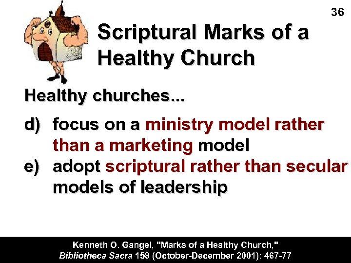 36 Scriptural Marks of a Healthy Church Healthy churches. . . d) focus on