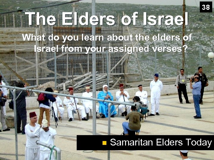 The Elders of Israel 38 What do you learn about the elders of Israel