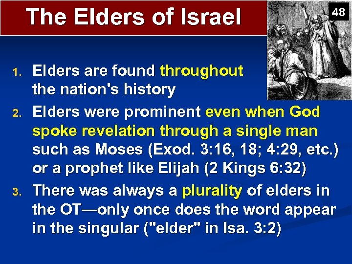 The Elders of Israel 1. 2. 3. 48 Elders are found throughout the nation's