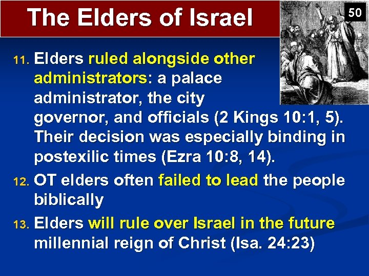 The Elders of Israel Elders ruled alongside other administrators: a palace administrator, the city