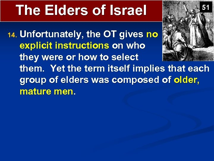The Elders of Israel 14. 51 Unfortunately, the OT gives no explicit instructions on