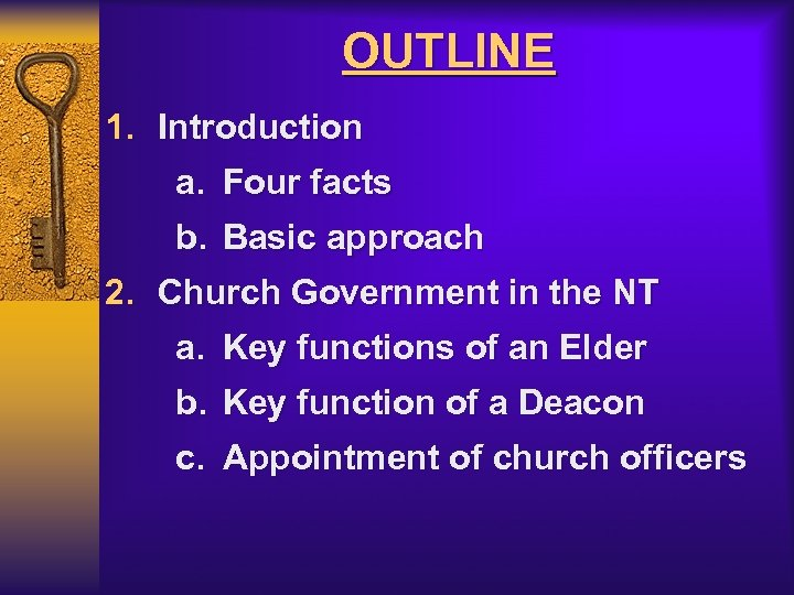 OUTLINE 1. Introduction a. Four facts b. Basic approach 2. Church Government in the