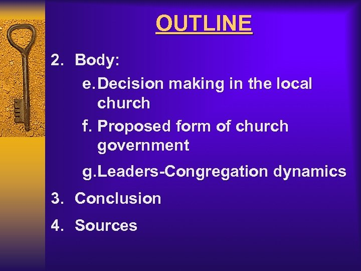 OUTLINE 2. Body: e. Decision making in the local church f. Proposed form of