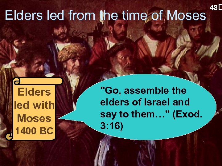Elders led from the time of Moses Elders led with Moses 1400 BC