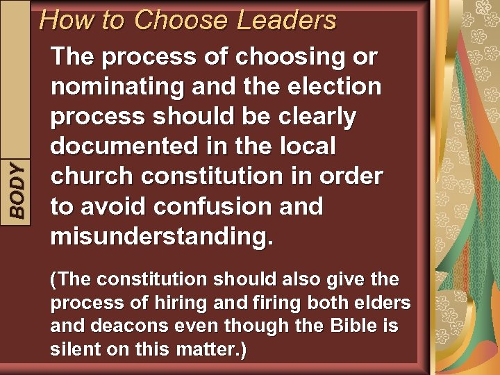 BODY INTRODUCTION How to Choose Leaders The process of choosing or nominating and the