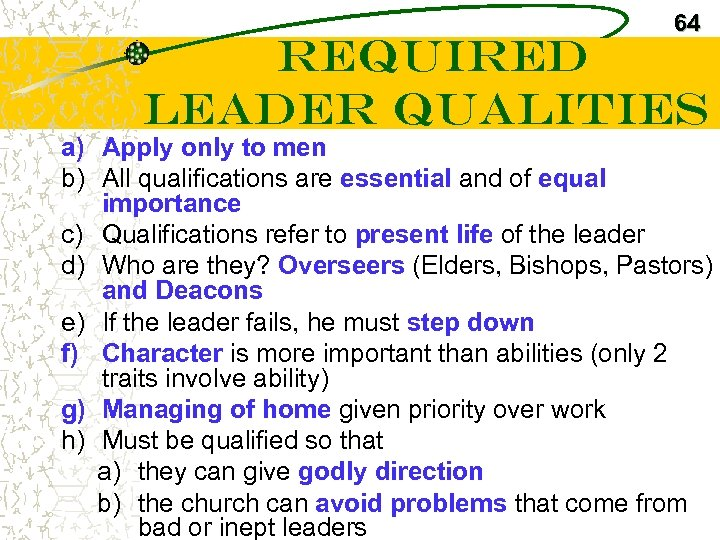 64 Required Leader Qualities a) Apply only to men b) All qualifications are essential