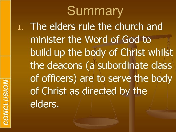 CONCLUSION BODY INTRODUCTION Summary 1. The elders rule the church and minister the Word
