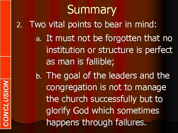 CONCLUSION BODY INTRODUCTION Summary 2. Two vital points to bear in mind: a. It