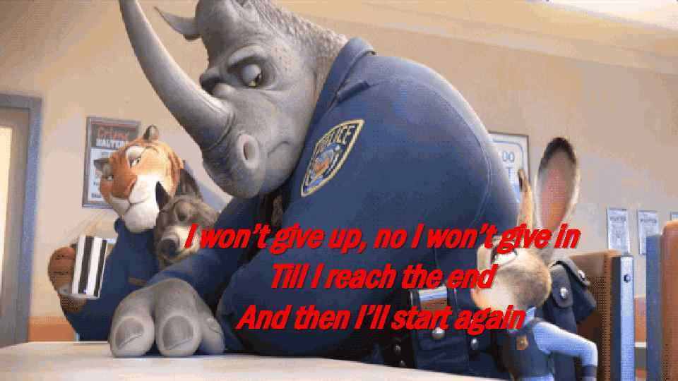I won't give up, no I won't give in Till I reach the end