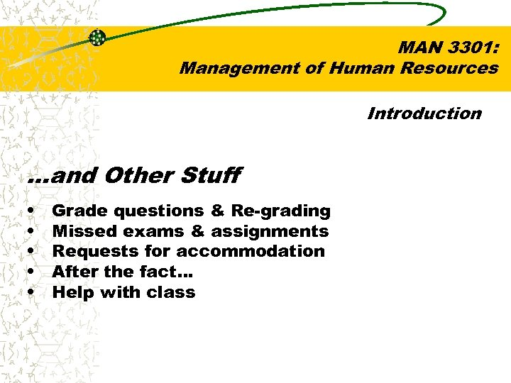 MAN 3301: Management of Human Resources Introduction …and Other Stuff • • • Grade