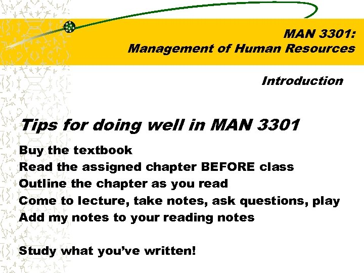 MAN 3301: Management of Human Resources Introduction Tips for doing well in MAN 3301