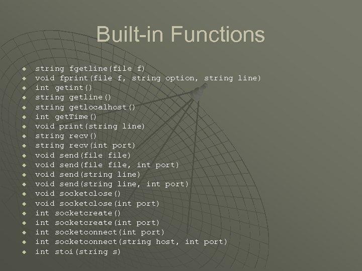 Built-in Functions u u u u u string fgetline(file f) void fprint(file f, string