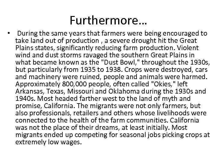 Furthermore… • During the same years that farmers were being encouraged to take land