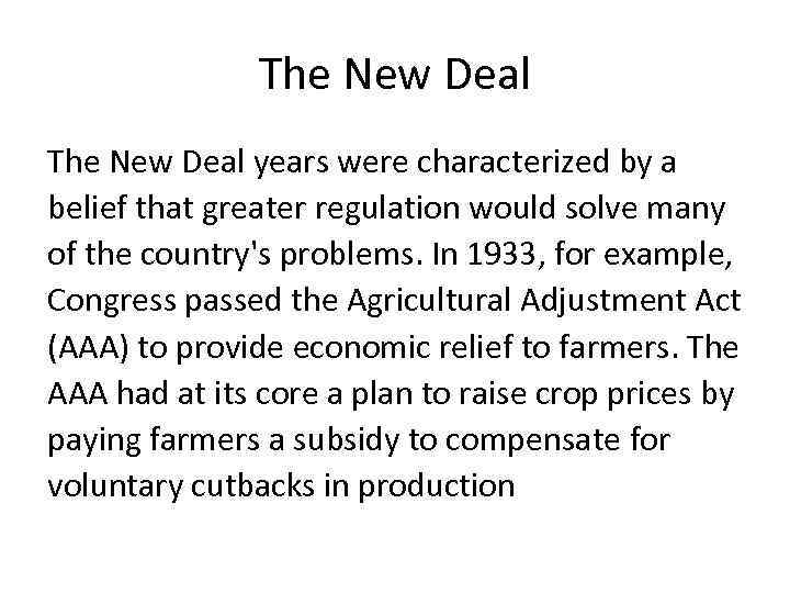 The New Deal years were characterized by a belief that greater regulation would solve