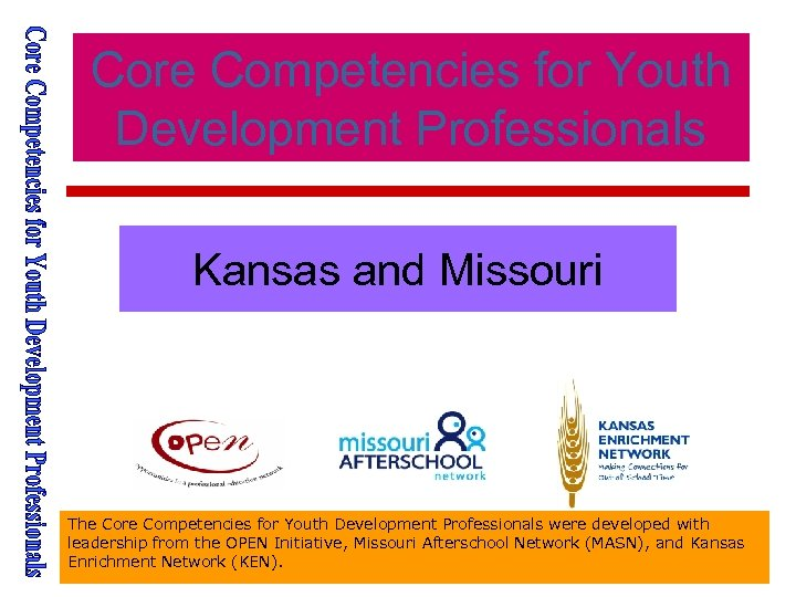 Core Competencies for Youth Development Professionals Kansas and Missouri The Core Competencies for Youth