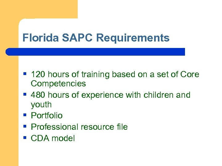 Florida SAPC Requirements § 120 hours of training based on a set of Core