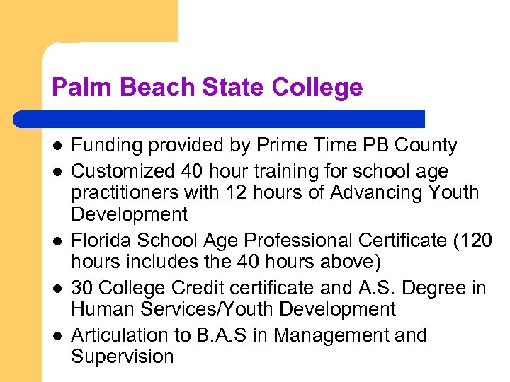 Palm Beach State College l l l Funding provided by Prime Time PB County