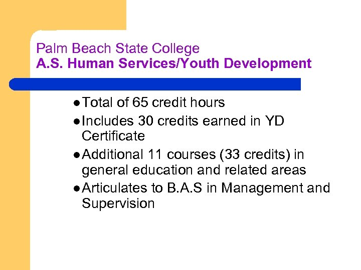 Palm Beach State College A. S. Human Services/Youth Development l Total of 65 credit