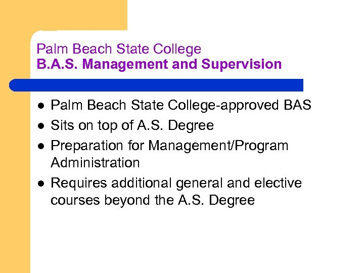 Palm Beach State College B. A. S. Management and Supervision l l Palm Beach
