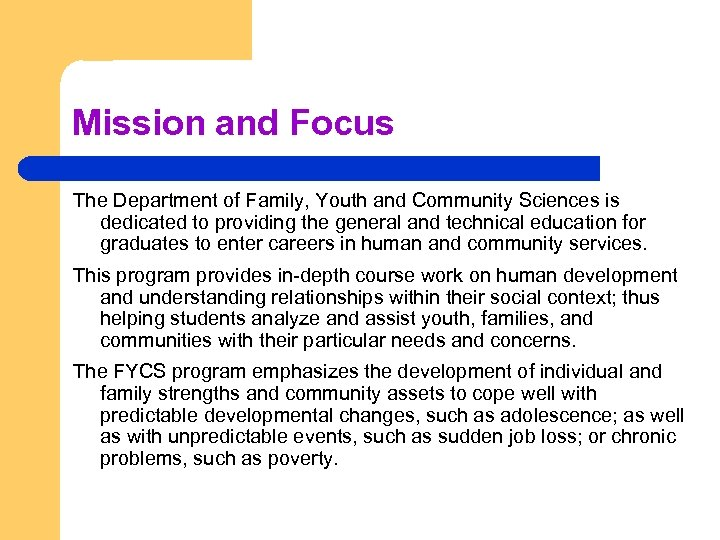 Mission and Focus The Department of Family, Youth and Community Sciences is dedicated to