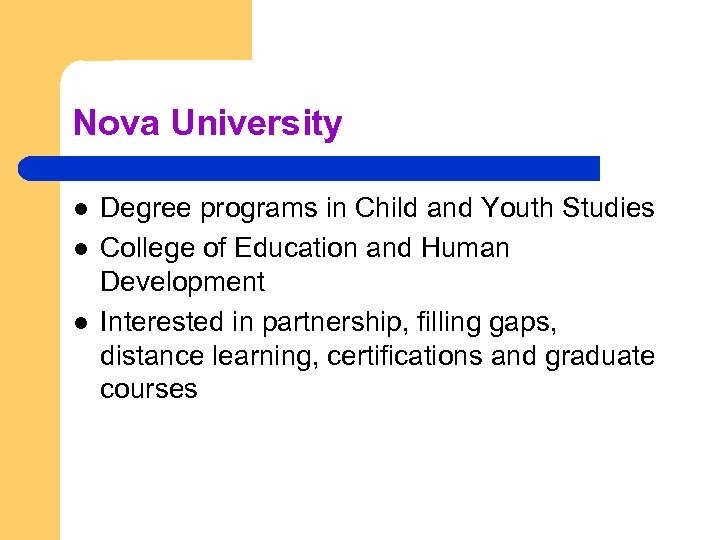 Nova University l l l Degree programs in Child and Youth Studies College of