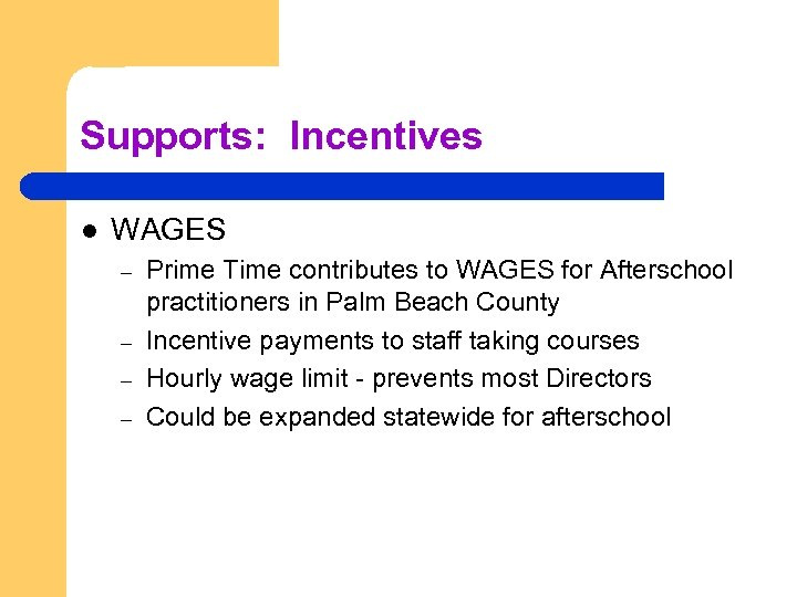Supports: Incentives l WAGES – – Prime Time contributes to WAGES for Afterschool practitioners