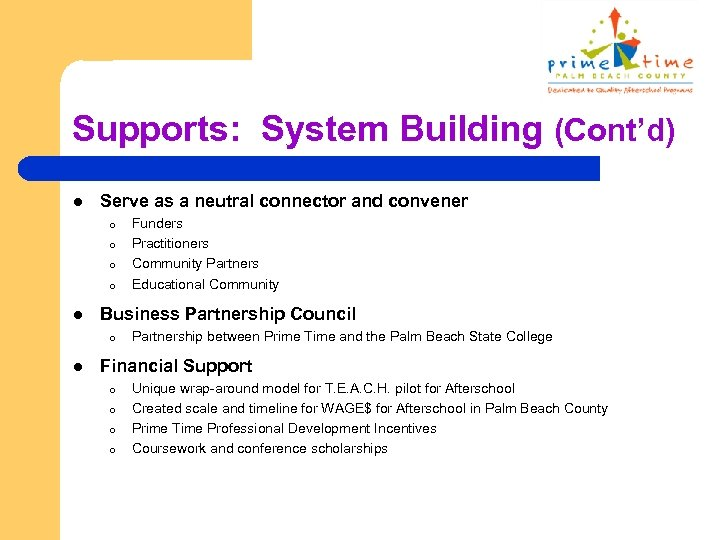 Supports: System Building (Cont'd) l Serve as a neutral connector and convener o o