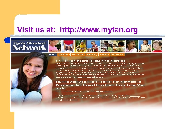 Visit us at: http: //www. myfan. org