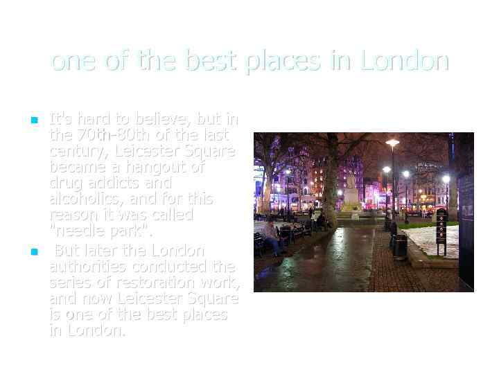 one of the best places in London It's hard to believe, but in the