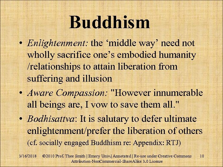 Buddhism • Enlightenment: the 'middle way' need not wholly sacrifice one's embodied humanity /relationships