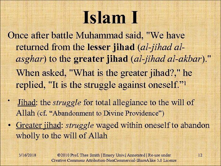 Islam I Once after battle Muhammad said,