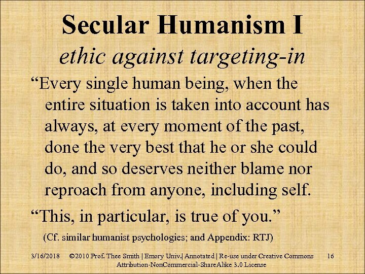 """Secular Humanism I ethic against targeting-in """"Every single human being, when the entire situation"""