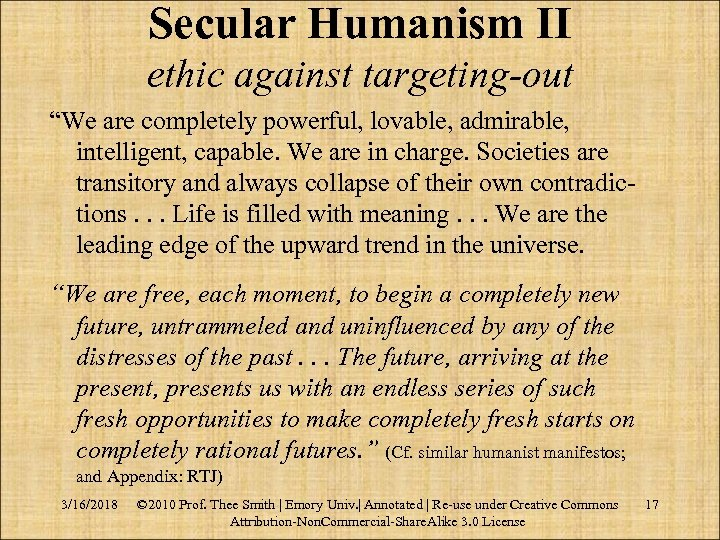 """Secular Humanism II ethic against targeting-out """"We are completely powerful, lovable, admirable, intelligent, capable."""