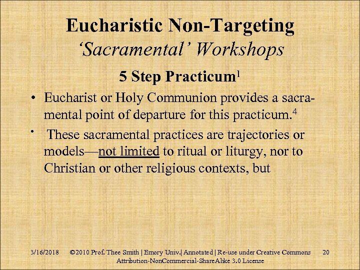Eucharistic Non-Targeting 'Sacramental' Workshops 5 Step Practicum 1 • Eucharist or Holy Communion provides