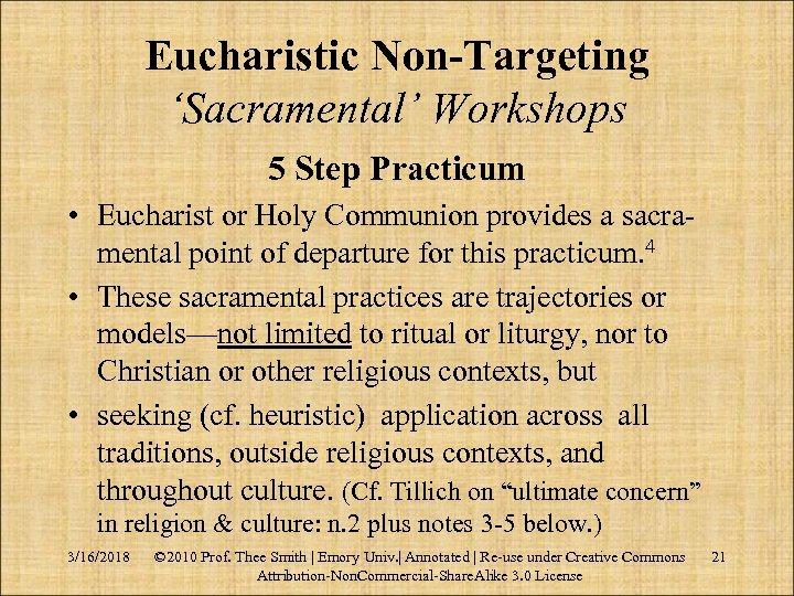 Eucharistic Non-Targeting 'Sacramental' Workshops 5 Step Practicum • Eucharist or Holy Communion provides a