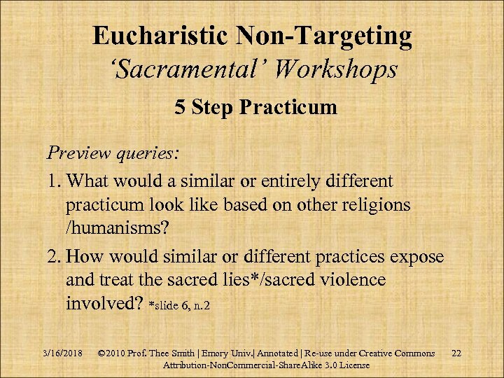Eucharistic Non-Targeting 'Sacramental' Workshops 5 Step Practicum Preview queries: 1. What would a similar