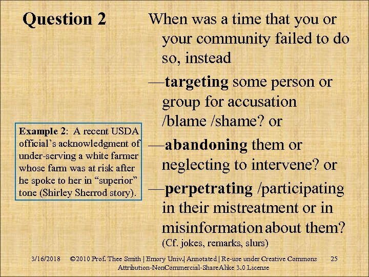 Question 2 Example 2: A recent USDA official's acknowledgment of under-serving a white farmer