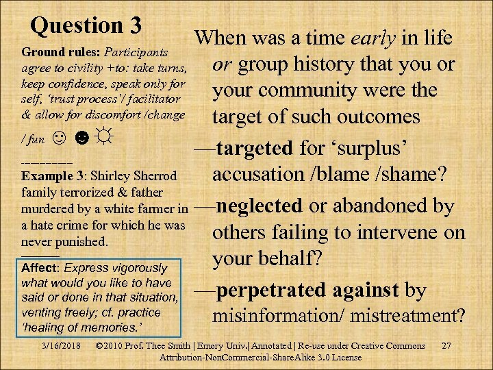 Question 3 When was a time early in life Ground rules: Participants or group