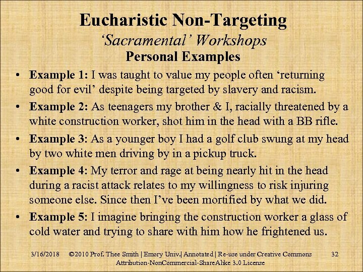 Eucharistic Non-Targeting 'Sacramental' Workshops Personal Examples • Example 1: I was taught to value