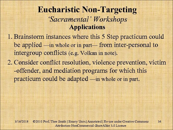 Eucharistic Non-Targeting 'Sacramental' Workshops Applications 1. Brainstorm instances where this 5 Step practicum could