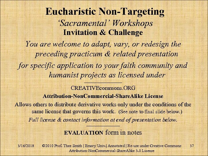 Eucharistic Non-Targeting 'Sacramental' Workshops Invitation & Challenge You are welcome to adapt, vary, or