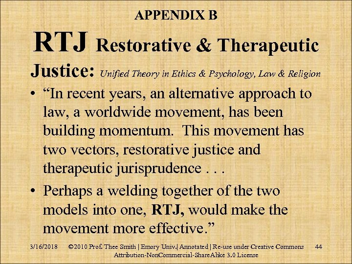 APPENDIX B RTJ Restorative & Therapeutic Justice: Unified Theory in Ethics & Psychology, Law