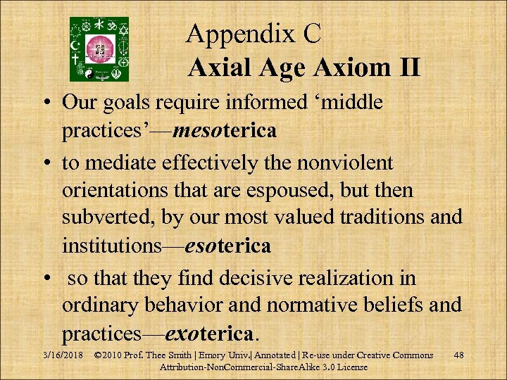 Appendix C Axial Age Axiom II • Our goals require informed 'middle practices'—mesoterica •