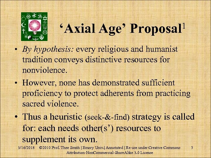 'Axial Age' Proposal 1 • By hypothesis: every religious and humanist tradition conveys distinctive