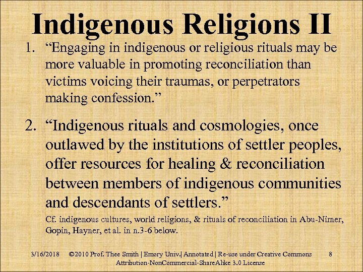 """Indigenous Religions II 1. """"Engaging in indigenous or religious rituals may be more valuable"""