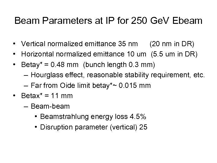 Beam Parameters at IP for 250 Ge. V Ebeam • Vertical normalized emittance 35