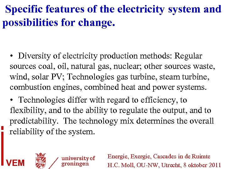 Specific features of the electricity system and possibilities for change. • Diversity of electricity